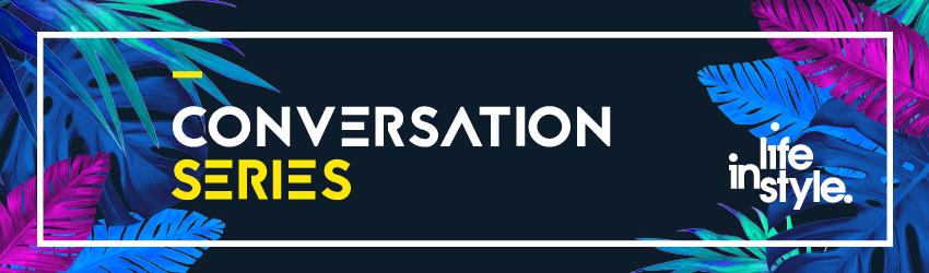 Conversation Series Life Instyle Sydney
