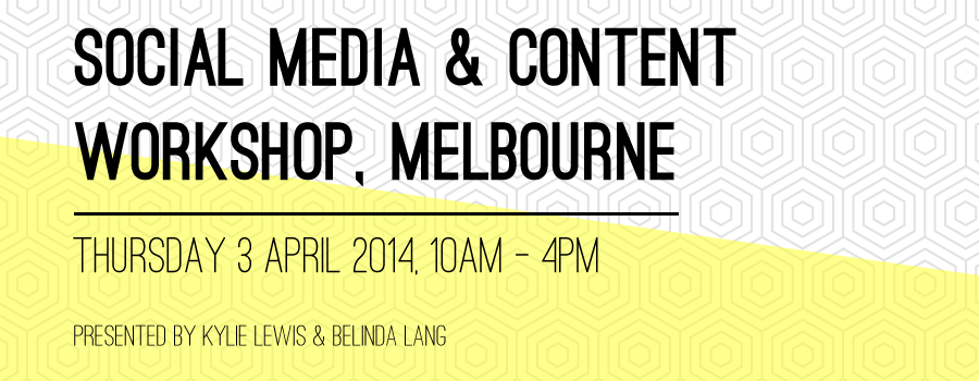 Social Media and Content Marketing Workshop Melbourne March 2014