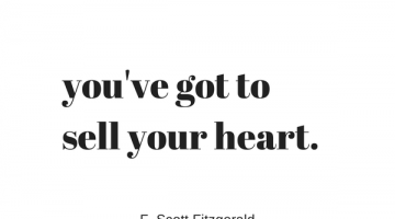 you've got to sell your heart. f scott fitzgerald quote