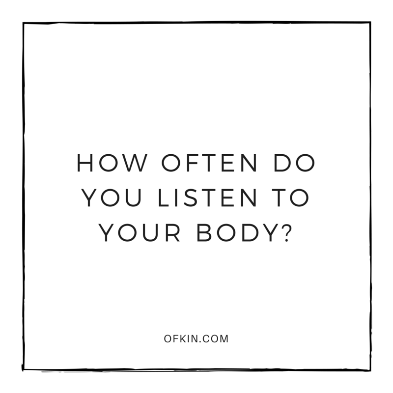 How often do you listen to your body
