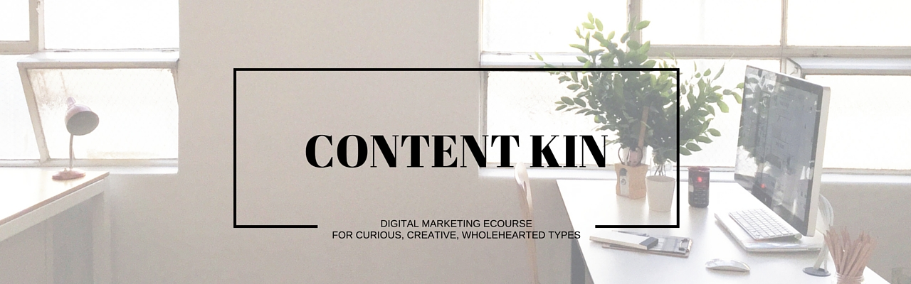 Content Kin - Content Marketing, Digital Strategy and Social Media for business ecourse by Of Kin, Kylie Lewis & Binny Langler