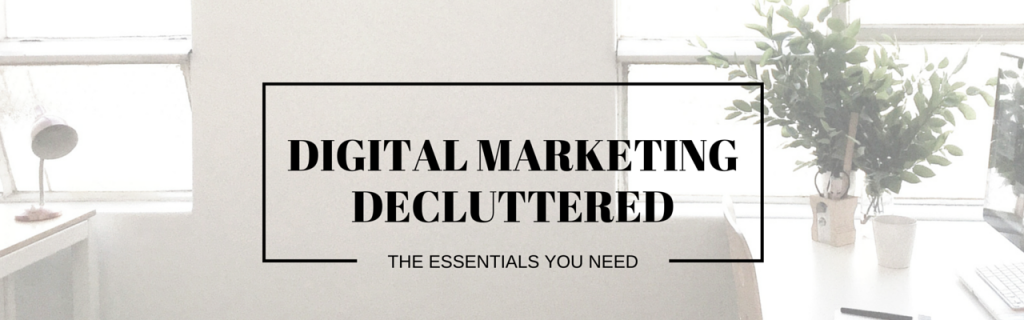Digital Marketing Decluttered Header free mini ecourse