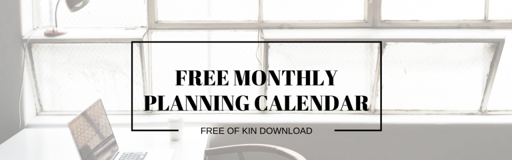 Of Kin Monthly Planning Calendar