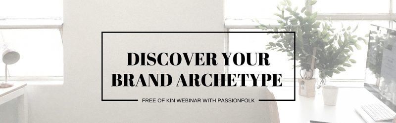 Of Kin Brand Archetypes with Janet Boland of Passionfolk