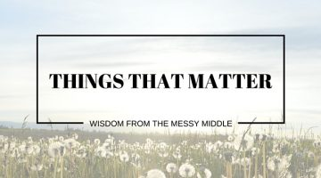 Things that matter and wisdom