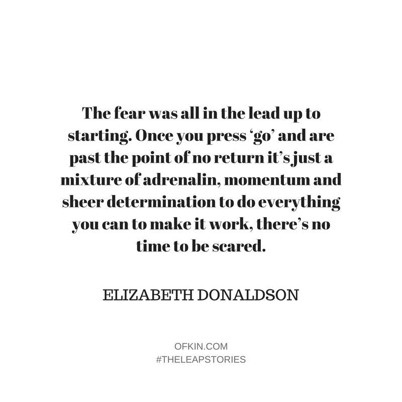 the leap stories elizabeth donaldson of kin how did do you overcome work the fear that comes leaping how do you decide to choose courage