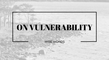 Wise words on vulnerability