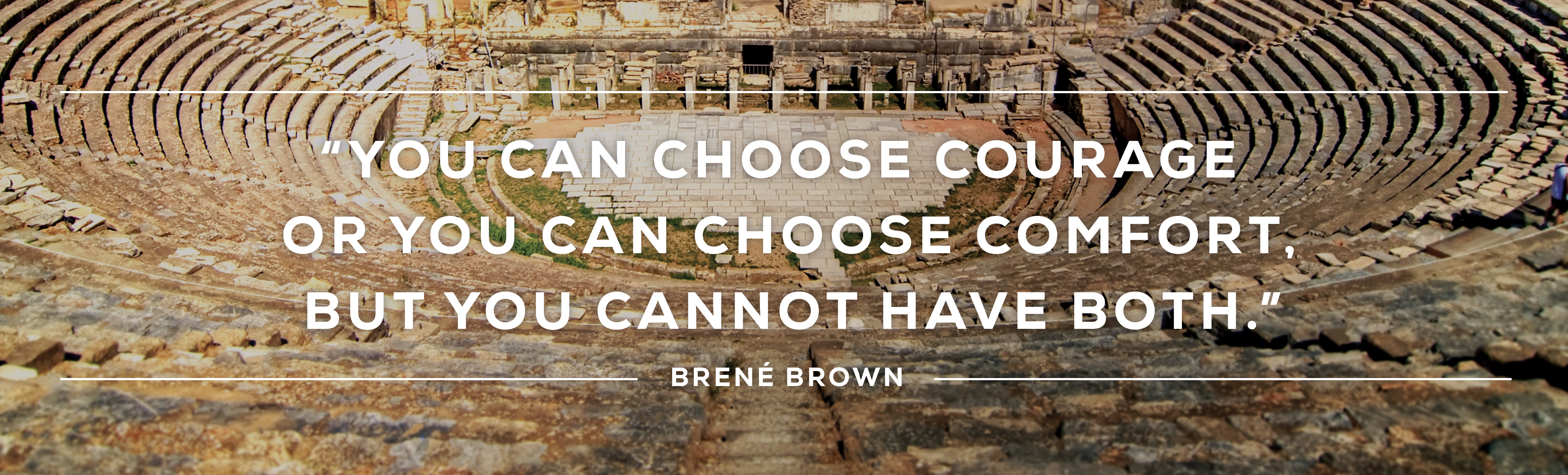 Courage over comfort Brene Brown