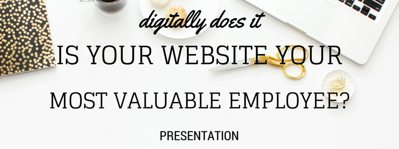 Digital Marketing Strategy - Your website as your most valuable employee