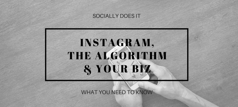 Instagram algorithm changes and your business