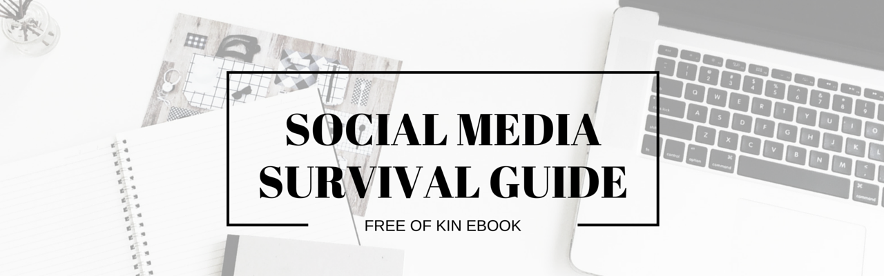 Social Media Survival Guide - Free Book from Of Kin