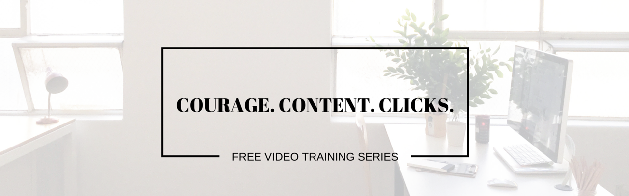Free Video Courage Content Clicks Training from Of Kin