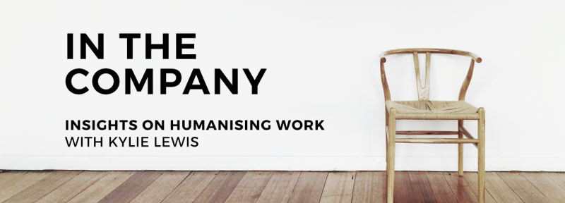 In The Company Podcast Insights on Humanising Work with Kylie Lewis Of Kin